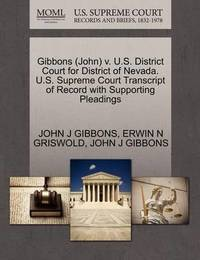 Gibbons (John) V. U.S. District Court for District of Nevada. U.S. Supreme Court Transcript of Record with Supporting Pleadings by John J Gibbons