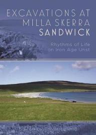 Excavations at Milla Skerra, Sandwick by Olivia Lelong
