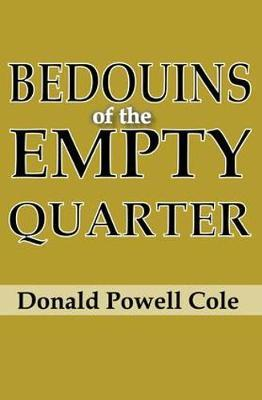 Bedouins of the Empty Quarter by Donald Powell Cole