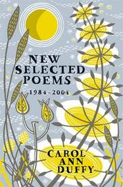 New Selected Poems by Carol Ann Duffy
