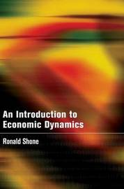 An Introduction to Economic Dynamics by Ronald Shone