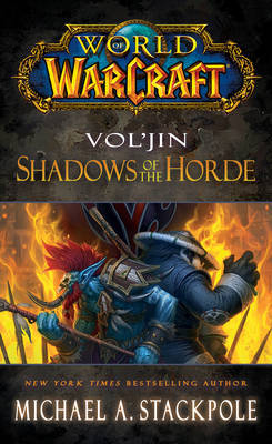 World of Warcraft: Vol'jin: Shadows of the Horde by Michael A Stackpole image