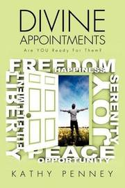 Divine Appointments Are You Ready for Them? by Kathy Penney