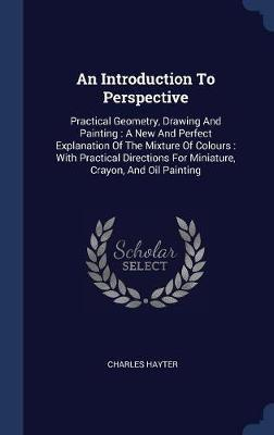 An Introduction to Perspective by Charles Hayter