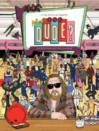 Where's the Dude? by Murugiah Sharm