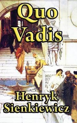 Quo Vadis by Henryk K. Sienkiewicz