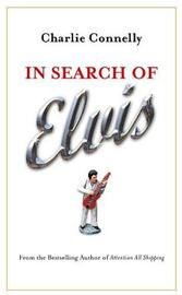 In Search Of Elvis by Charlie Connelly image