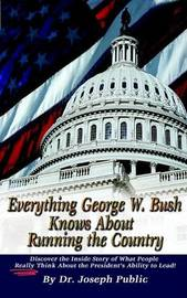 Everything George W. Bush Knows About Running the Country by Joseph Public image