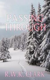 Passing Through by R W K Clark