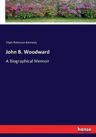John B. Woodward by Elijah Robinson Kennedy