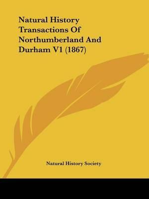 Natural History Transactions Of Northumberland And Durham V1 (1867) by Natural History Society image