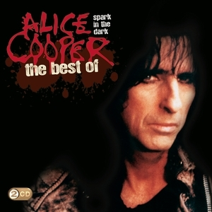 Spark In The Dark: The Best Of Alice Cooper by Alice Cooper