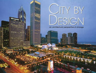City by Design: Chicago: An Architectural Perspective of Chicago