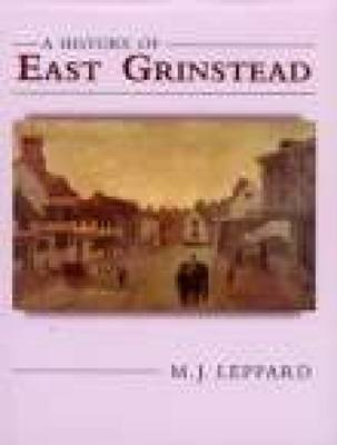 A History of East Grinstead by M.J. Leppard