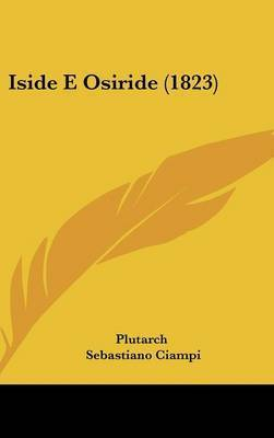 Iside E Osiride (1823) by . Plutarch
