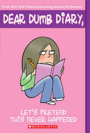 Dear Dumb Diary: #1 Let's Pretend This Never Happened by Jim Benton image
