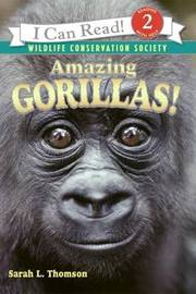 Amazing Gorillas! by Sarah L Thomson