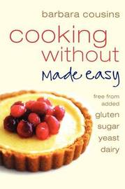 Cooking Without Made Easy by Barbara Cousins image