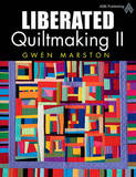 Liberated Quiltmaking II by Gwen Marston
