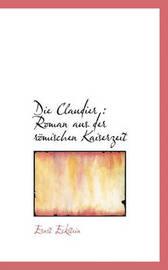 Die Claudier by Ernst Eckstein