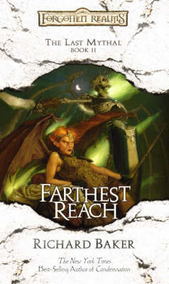 Forgotten Realms : Farthest Reach (Last Mythal #2) by Richard Baker