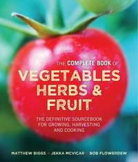 Matthew Biggs's Complete Book of Vegetables by Matthew Biggs