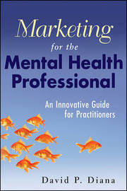 Marketing for the Mental Health Professional by David P. Diana image
