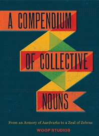 Compendium of Collective Nouns by Jason Sacher