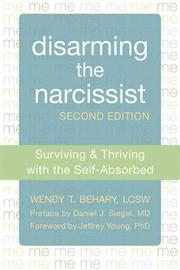 Disarming the Narcissist, Second Edition by Wendy T. Behary