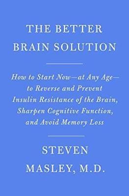 Better Brain Solution by Steven Masley MD