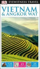 DK Eyewitness Travel Guide Vietnam and Angkor Wat by DK