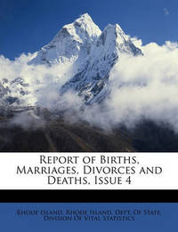 Report of Births, Marriages, Divorces and Deaths, Issue 4 by Rhode Island