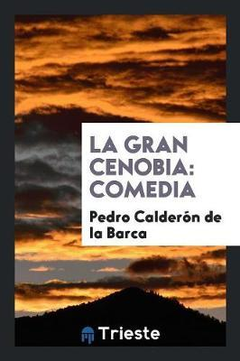 La Gran Cenobia by Pedro Calderon de la Barca