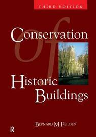 Conservation of Historic Buildings by Bernard M. Feilden