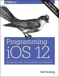 Programming iOS 12 by Matt Neuberg