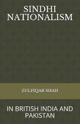 Sindhi Nationalism by Zulfiqar Shah