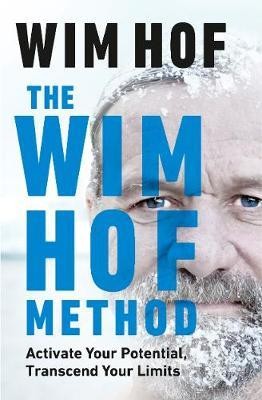 The Wim Hof Method by Wim Hof
