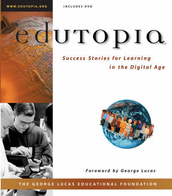 Edutopia: Success Stories for Learning in the Digital Age by George Lucas Educational Foundation image