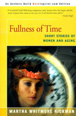 Fullness of Time: Short Stories of Women and Aging by Martha Whitmore Hickman image