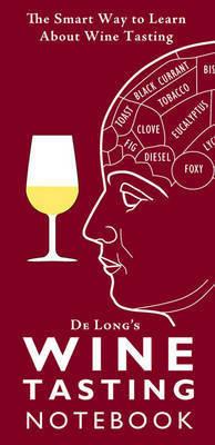 Wine Tasting Guides by Steve De Long