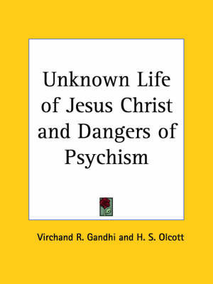 Unknown Life of Jesus Christ by Virchand R. Gandhi