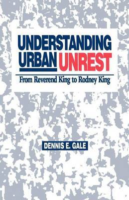 Understanding Urban Unrest by Dennis E. Gale image