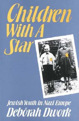 Children with a Star by Deborah Dwork