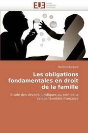 Les Obligations Fondamentales En Droit de La Famille by Marlne Burgard