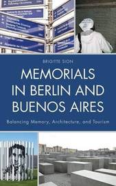 Memorials in Berlin and Buenos Aires by Brigitte Sion