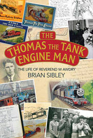 The Thomas the Tank Engine Man by Brian Sibley