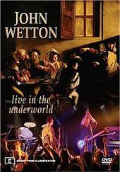 John Wetton - Live In The Underworld on DVD
