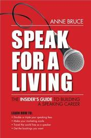 Speak for a Living by Anne Bruce