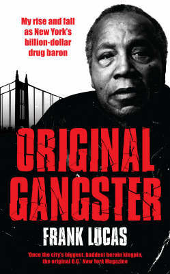 Original Gangster: The Rise and Fall of the Original Billionaire Heroin Dealer by Frank Lucas image