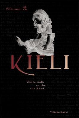 Kieli, Vol. 2 (light novel) by Yukako Kabei